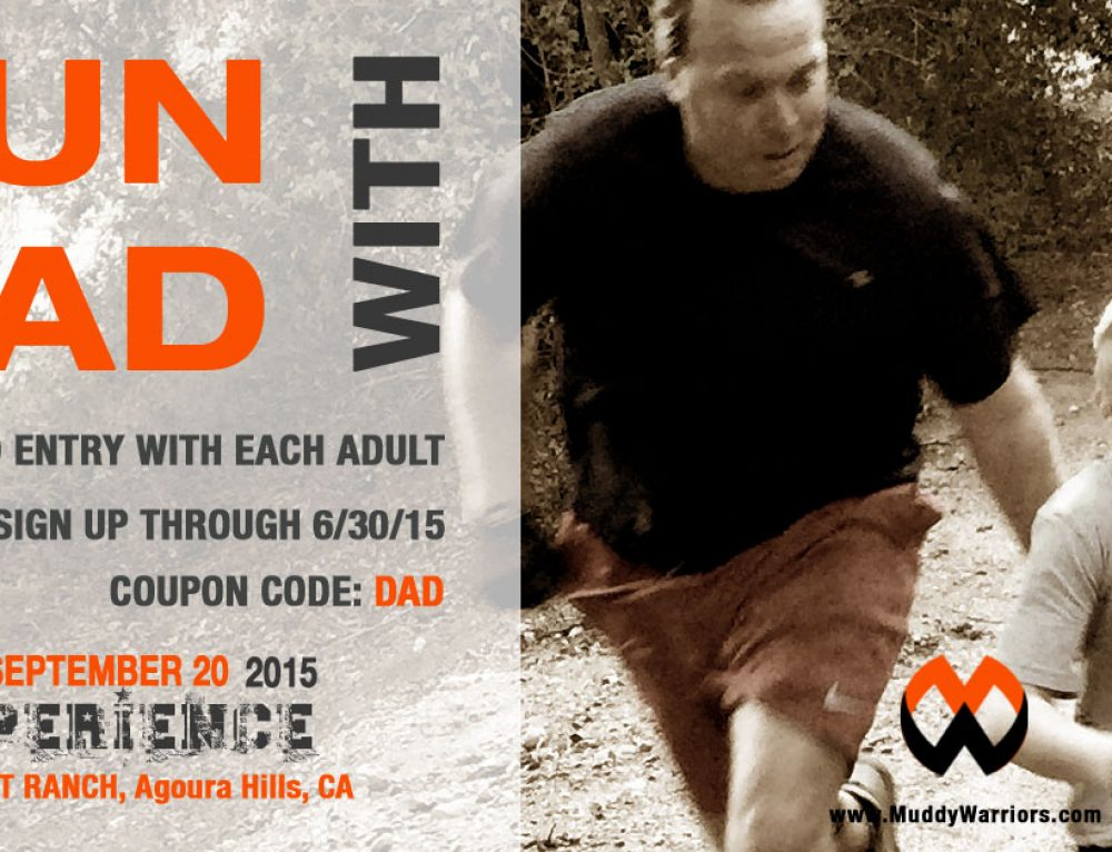 Perfect Fathers Day Gift! Run with Dad – Free Kid Entry with each adult sign up for the 9/20/15 Xperience – offer ends 6/30/15. Sign up at www.MuddyWarriors.com